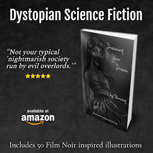 'Dreaming Your Dream' a dystopian science fiction novel by Starwing. Available on Amazon